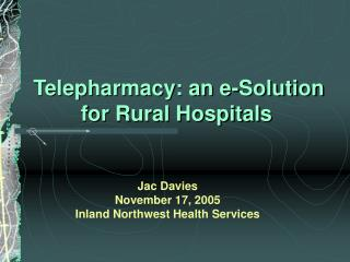 Telepharmacy: an e-Solution  for Rural Hospitals