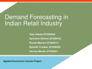 Demand Forecasting in Indian Retail Industry