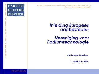 Inleiding Europees aanbesteden Vereniging voor Podiumtechnologie