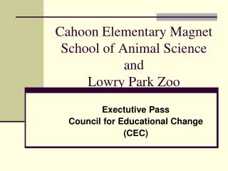 Cahoon Elementary Magnet School of Animal Science and  Lowry Park Zoo