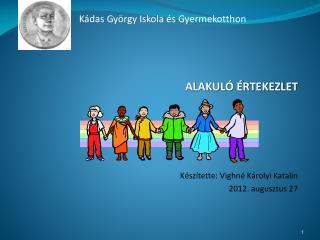 ALAKULÓ ÉRTEKEZLET Készítette: Vighné Károlyi Katalin 2012. augusztus 27