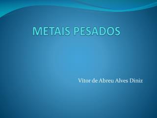METAIS PESADOS