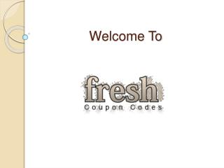 Welcome To Freshcouponcodes.com