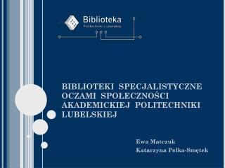Ewa Matczuk Katarzyna Pełka-Smętek