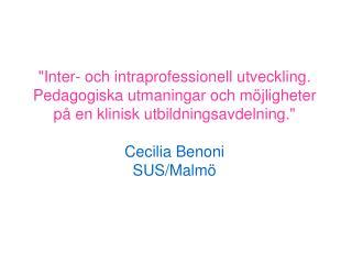 KUA-MALMÖ Start våren 2005 8 vårdplatser på en medicinavdelning