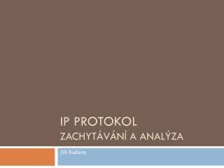 IP  PROTokOL Zachytávání a analýza