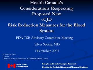 Health Canada s Considerations Respecting Proposed New  vCJD  Risk Reduction Measures for the Blood System