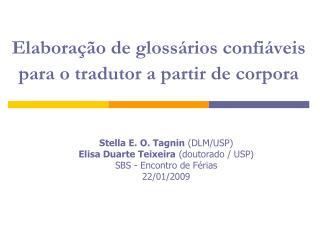 Elabora��o de gloss�rios confi�veis para o tradutor a partir de corpora