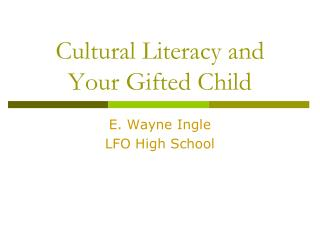 Cultural Literacy and Your Gifted Child