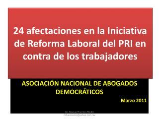 24 afectaciones en la Iniciativa de Reforma Laboral del PRI en contra de los trabajadores