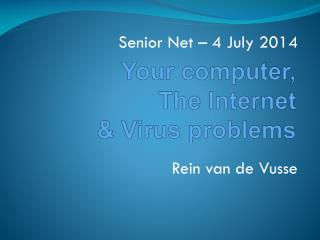 Your  computer ,  The Internet  & Virus problems