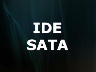 IDE SATA