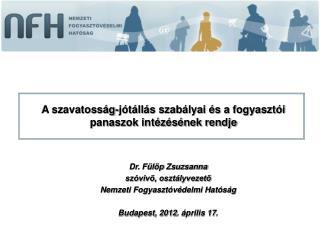 Dr. Fülöp Zsuzsanna szóvivő, osztályvezető Nemzeti Fogyasztóvédelmi Hatóság