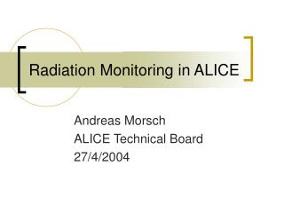 Radiation Monitoring in ALICE