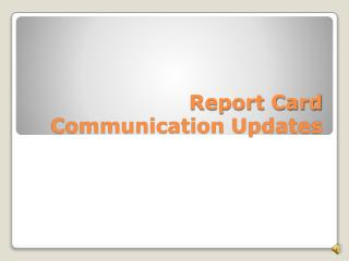 Report Card Communication Updates