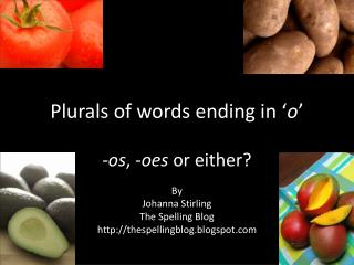 Plurals of words ending in ' o '