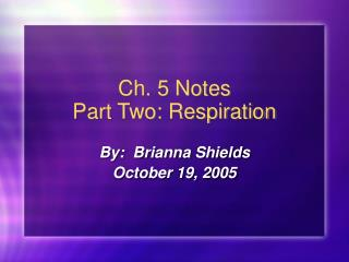Ch. 5 Notes Part Two: Respiration