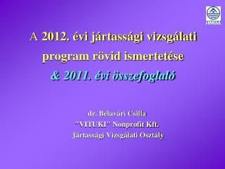 A  2012. évi jártassági vizsgálati program rövid ismertetése & 2011. évi összefoglaló