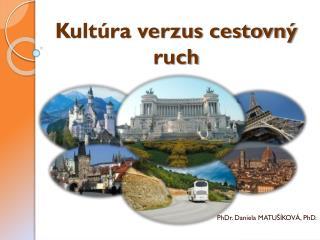 Kult�ra verzus cestovn� ruch