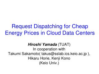 Request Dispatching for Cheap Energy Prices in Cloud Data Centers