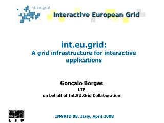 int.eu.grid: A grid infrastructure for interactive applications