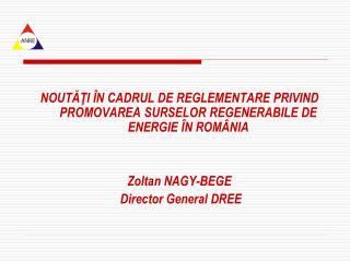 NOUTĂŢI ÎN  CADRUL DE REGLEMENTARE PRIVIND PROMOVAREA SURSELOR REGENERABILE DE ENERGIE ÎN ROMÂNIA