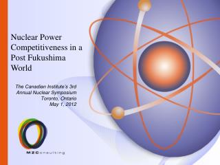 The Canadian Institute's 3rd Annual Nuclear Symposium Toronto, Ontario May 1, 2012