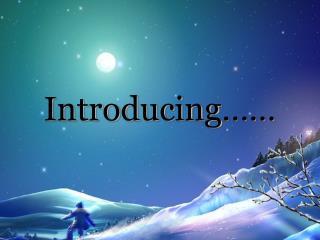 Introducing……