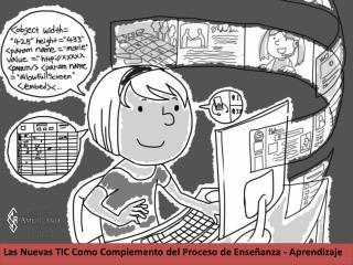 Las Nuevas TIC Como Complemento del Proceso de Enseñanza - Aprendizaje