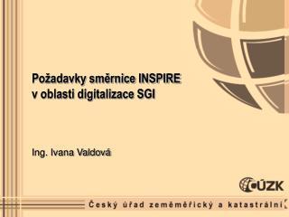 Požadavky směrnice INSPIRE v oblasti digitalizace SGI