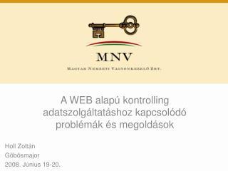 A WEB alapú kontrolling adatszolgáltatáshoz kapcsolódó problémák és megoldások