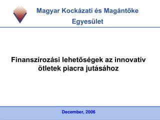 Finanszírozási lehetőségek az innovatív ötletek piacra jutásához