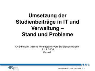 Umsetzung der Studienbeiträge in IT und Verwaltung –  Stand und Probleme