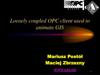 Loosely coupled OPC client used to animate GIS