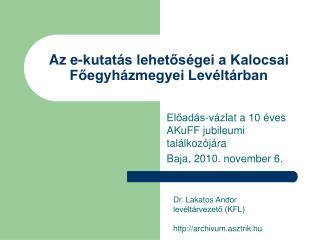 Az e-kutatás lehetőségei a Kalocsai Főegyházmegyei Levéltárban