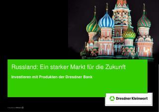 Russland: Ein starker Markt für die Zukunft