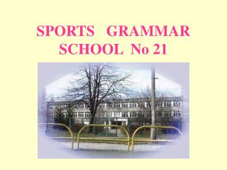 SPORTS   GRAMMAR   SCHOOL  No 21