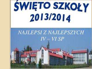 ?WI?TO SZKO?Y 2013/2014