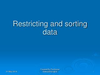 Restricting and sorting data