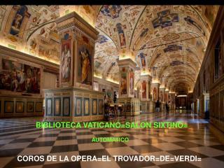 BIBLIOTECA VATICANO=SALON SIXTINO=