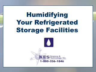 Humidifying     Your Refrigerated Storage Facilities