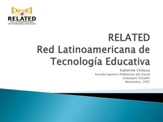 RELATED  Red  Latinoamericana  de  Tecnología Educativa