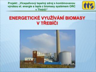 ENERGETICKÉ VYUŽÍVÁNÍ BIOMASY V TŘEBÍČI