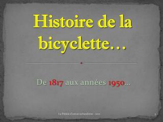 Histoire de la bicyclette…