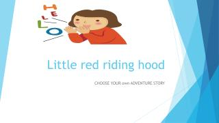 L ittle red riding hood
