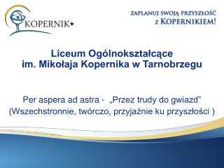 Liceum Ogólnokształcące  im. Mikołaja Kopernika w Tarnobrzegu