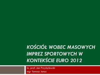 Kościół wobec masowych imprez sportowych w kontekście Euro  2012