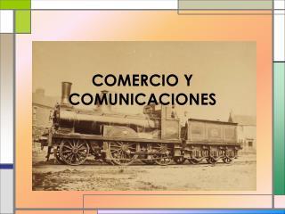 COMERCIO Y COMUNICACIONES