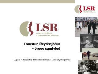 Traustur lífeyrissjóður - örugg samfylgd