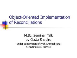 Object-Oriented Implementation of Reconciliations